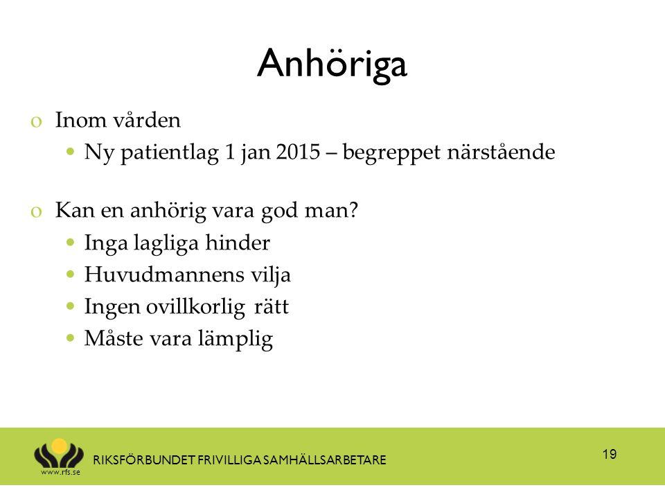 www.rfs.se RIKSFÖRBUNDET FRIVILLIGA SAMHÄLLSARBETARE Anhöriga oInom vården Ny patientlag 1 jan 2015 – begreppet närstående oKan en anhörig vara god ma