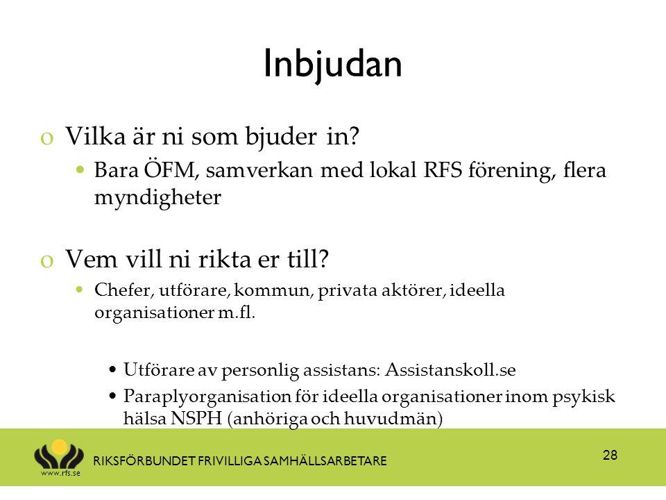www.rfs.se RIKSFÖRBUNDET FRIVILLIGA SAMHÄLLSARBETARE Inbjudan oVilka är ni som bjuder in? Bara ÖFM, samverkan med lokal RFS förening, flera myndighete