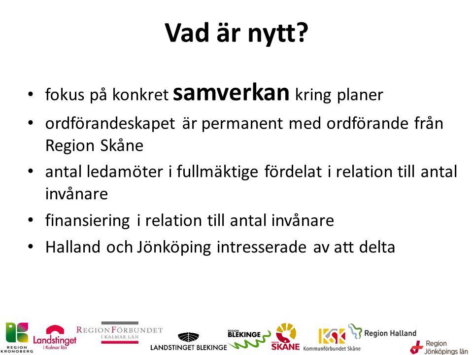 Vad är nytt? fokus på konkret samverkan kring planer ordförandeskapet är permanent med ordförande från Region Skåne antal ledamöter i fullmäktige förd