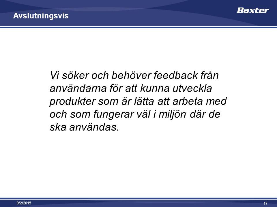 Avslutningsvis Vi söker och behöver feedback från användarna för att kunna utveckla produkter som är lätta att arbeta med och som fungerar väl i miljön där de ska användas.