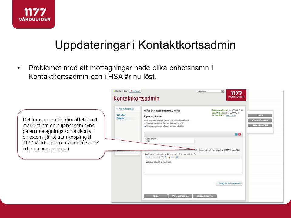 Problemet med att mottagningar hade olika enhetsnamn i Kontaktkortsadmin och i HSA är nu löst.