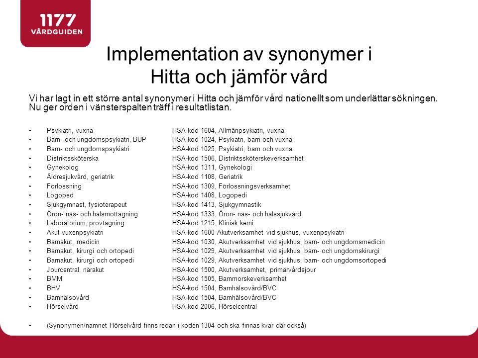 Vi har lagt in ett större antal synonymer i Hitta och jämför vård nationellt som underlättar sökningen. Nu ger orden i vänsterspalten träff i resultat