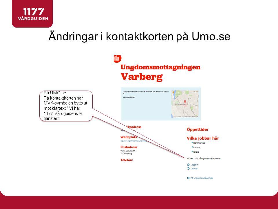"""På UMO.se: På kontaktkorten har MVK-symbolen bytts ut mot klartext """" Vi har 1177 Vårdguidens e- tjänster"""". På UMO.se: På kontaktkorten har MVK-symbole"""