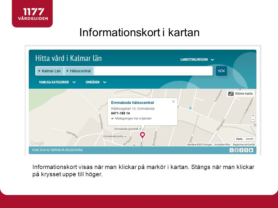 Informationskort visas när man klickar på markör i kartan. Stängs när man klickar på krysset uppe till höger. Informationskort i kartan