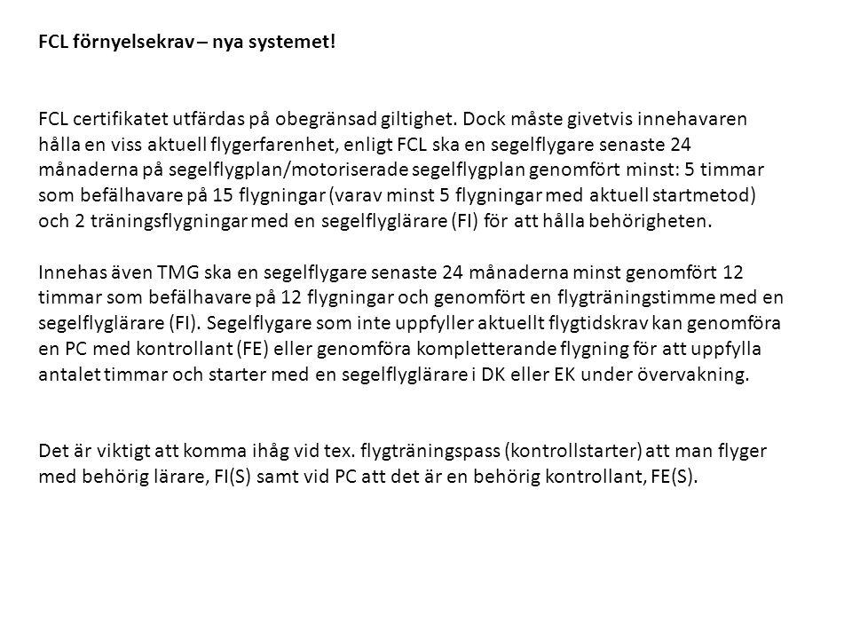 FCL förnyelsekrav – nya systemet! FCL certifikatet utfärdas på obegränsad giltighet. Dock måste givetvis innehavaren hålla en viss aktuell flygerfaren