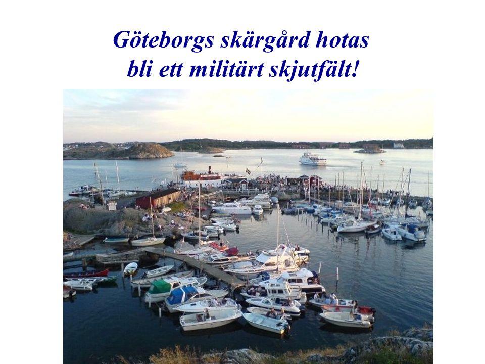 Göteborgs skärgård hotas bli ett militärt skjutfält!
