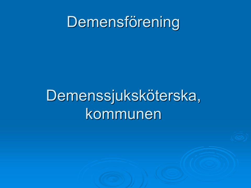 Demensförening Demenssjuksköterska, kommunen