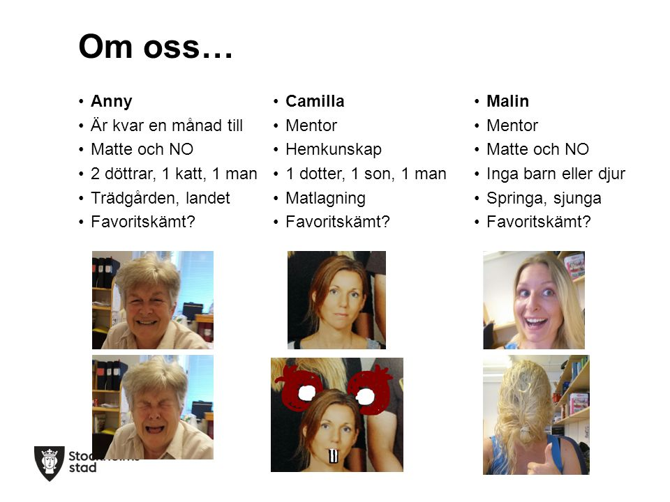 Om oss… Anny Är kvar en månad till Matte och NO 2 döttrar, 1 katt, 1 man Trädgården, landet Favoritskämt.