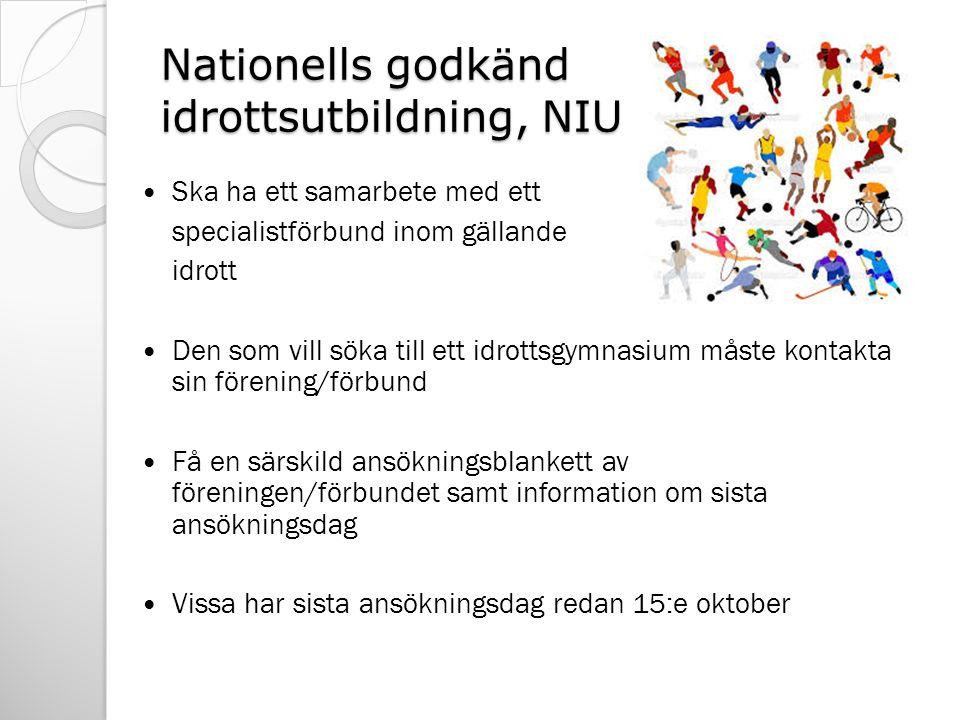 Nationells godkänd idrottsutbildning, NIU Ska ha ett samarbete med ett specialistförbund inom gällande idrott Den som vill söka till ett idrottsgymnas