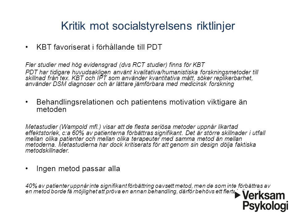 Kritik mot socialstyrelsens riktlinjer KBT favoriserat i förhållande till PDT Fler studier med hög evidensgrad (dvs RCT studier) finns för KBT PDT har