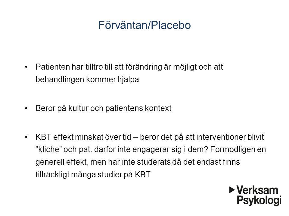 Förväntan/Placebo Patienten har tilltro till att förändring är möjligt och att behandlingen kommer hjälpa Beror på kultur och patientens kontext KBT e