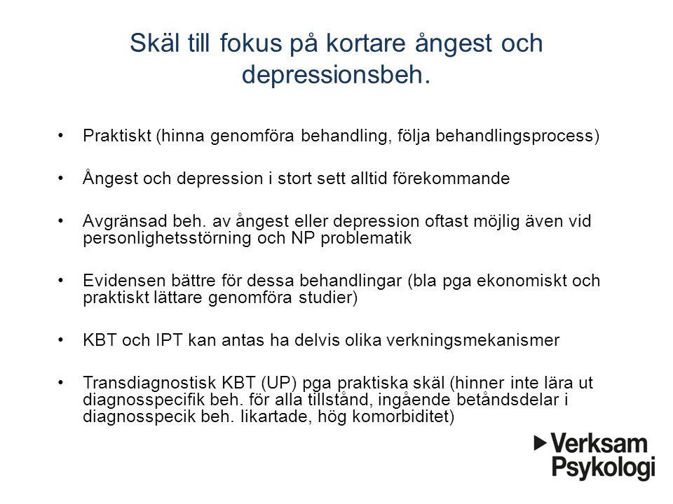 Skäl till fokus på kortare ångest och depressionsbeh. Praktiskt (hinna genomföra behandling, följa behandlingsprocess) Ångest och depression i stort s