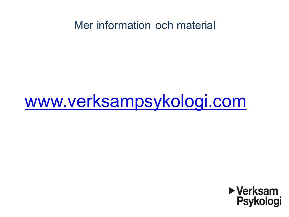 Mer information och material www.verksampsykologi.com
