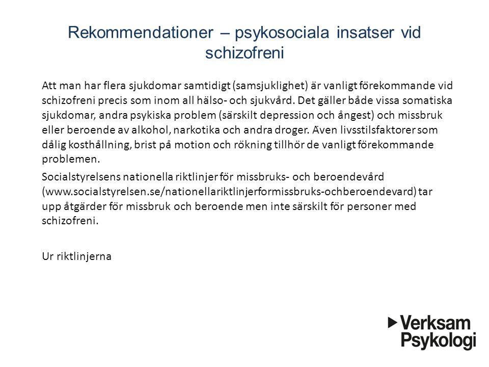 Rekommendationer – psykosociala insatser vid schizofreni Att man har flera sjukdomar samtidigt (samsjuklighet) är vanligt förekommande vid schizofre