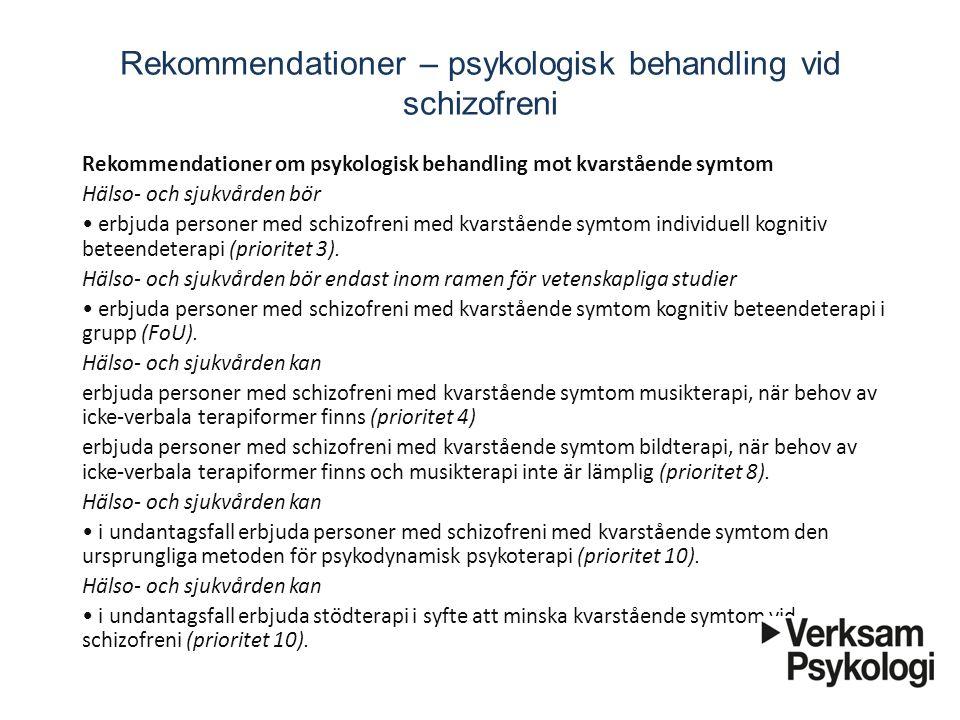 Rekommendationer – psykologisk behandling vid schizofreni Rekommendationer om psykologisk behandling mot kvarstående symtom Hälso- och sjukvården b