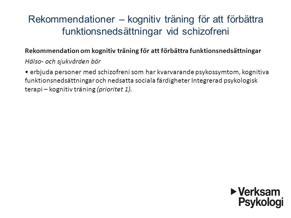 Rekommendationer – kognitiv träning för att förbättra funktionsnedsättningar vid schizofreni Rekommendation om kognitiv träning för att förbättra