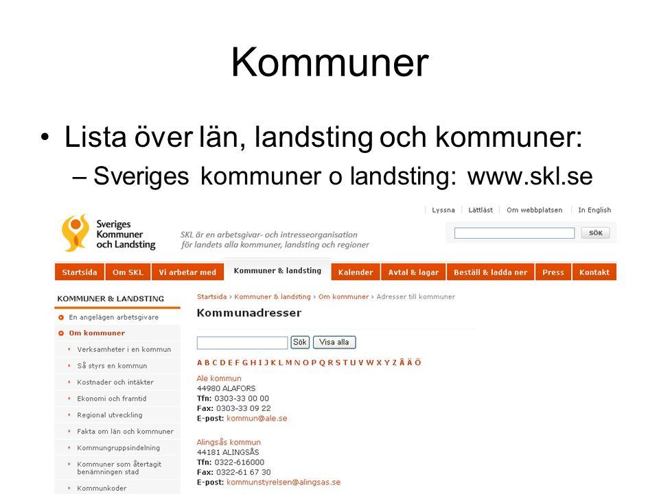 Kommuner Lista över län, landsting och kommuner: –Sveriges kommuner o landsting: www.skl.se