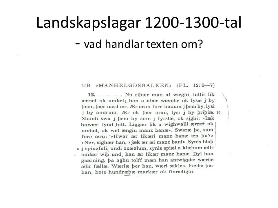Landskapslagar 1200-1300-tal - vad handlar texten om