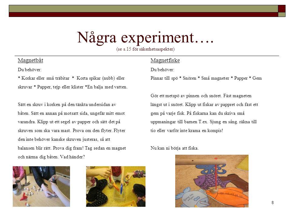 8 Några experiment….