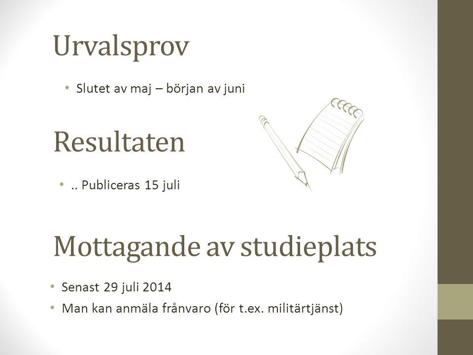 Urvalsprov Slutet av maj – början av juni Resultaten Mottagande av studieplats.. Publiceras 15 juli Senast 29 juli 2014 Man kan anmäla frånvaro (för t