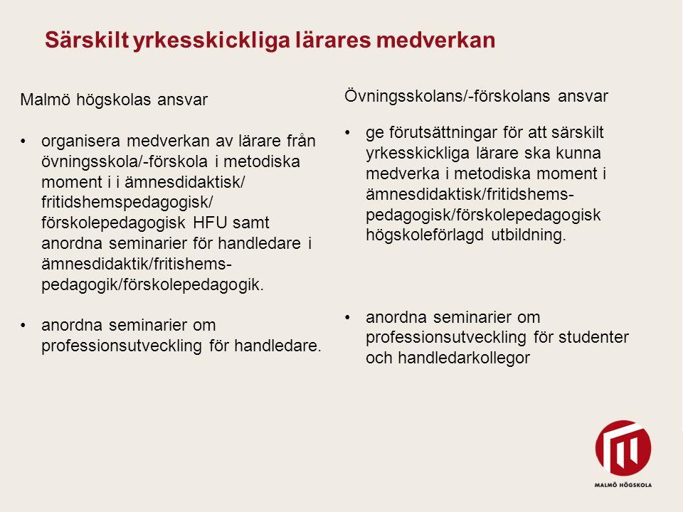 2010 05 04 Malmö högskolas ansvar organisera medverkan av lärare från övningsskola/-förskola i metodiska moment i i ämnesdidaktisk/ fritidshemspedagog