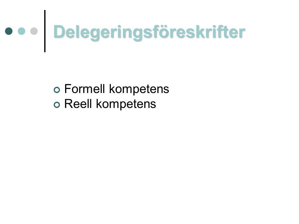 Delegeringsföreskrifter Formell kompetens Reell kompetens