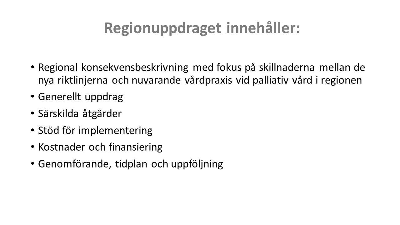 Regional konsekvensbeskrivning med fokus på skillnaderna mellan de nya riktlinjerna och nuvarande vårdpraxis vid palliativ vård i regionen Generellt u