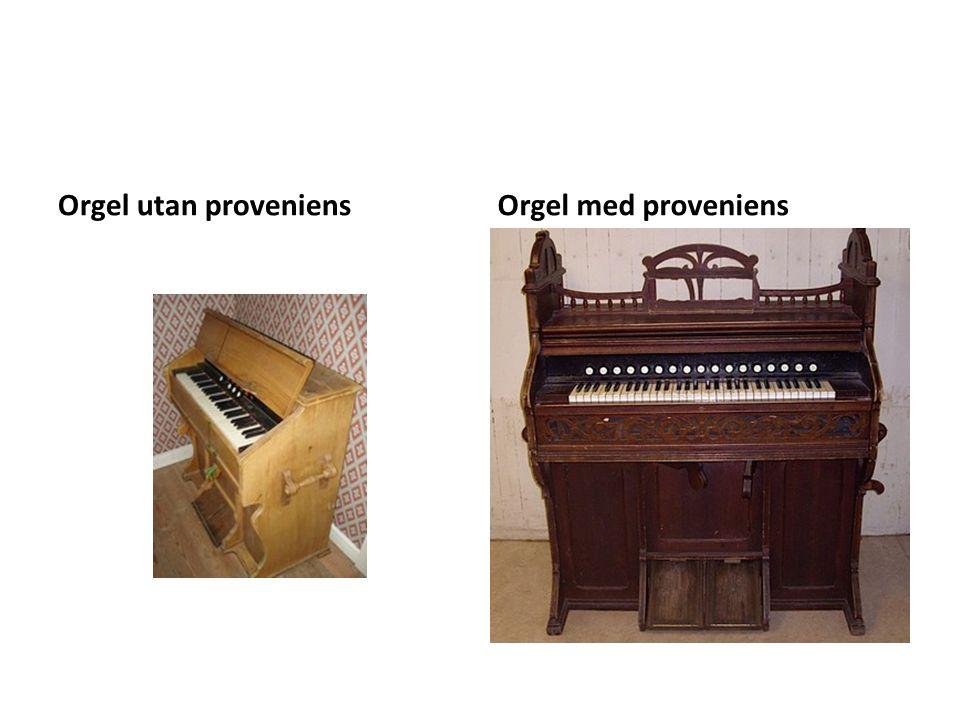 Orgel utan proveniensOrgel med proveniens