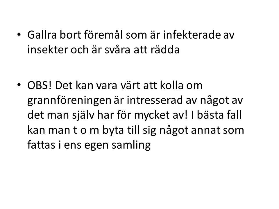 Länkar, litteratur och tips ICOMS etiska regler http://icom.museum/fileadmin/user_upload/pdf/Codes/sweden_01.pdf SHFs mall för gåvobrev http://www.hembygd.se/wp-content/uploads/2013/10/gavobrev-foremal.pdf Råd och rekommendationer från Skånes hembygdsförbund http://skaneshembygdsforbund.se/att_forvalta_samlingar/att_forvalta_samlingar_maj2010.pdf Exempel på hur en insamlingspolicy kan se ut http://skaneshembygdsforbund.se/att_forvalta_samlingar/1_Insamlingspolicy.pdf Skånes mall för förvärvskvitto http://skaneshembygdsforbund.se/att_forvalta_samlingar/2_forvarvsblankett.pdf Flödesschema för gallring http://api.ning.com/files/IJeLHwAUIk- eqY3H9cMTc5vv4GfZ*pTAUnmJhhzJYtvW88U07a6imPrpVj8Xvc*YfOz9eIhBu1OoAzqDrql3kF07JfsuUUVu/Fldesschemaga llring_120809.pdf Gallring i museisamlingar, Sandra Bergsten Göteborg : Univ., institutionen för kulturvård, 1996, Svenska 57 s.
