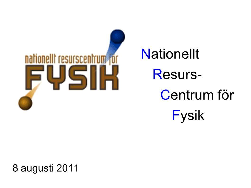 Nationellt Resurs- Centrum för Fysik 8 augusti 2011