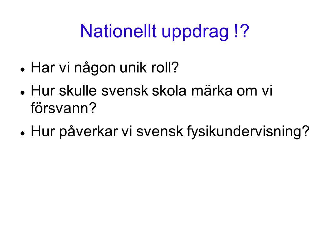 Nationellt uppdrag !. Har vi någon unik roll. Hur skulle svensk skola märka om vi försvann.
