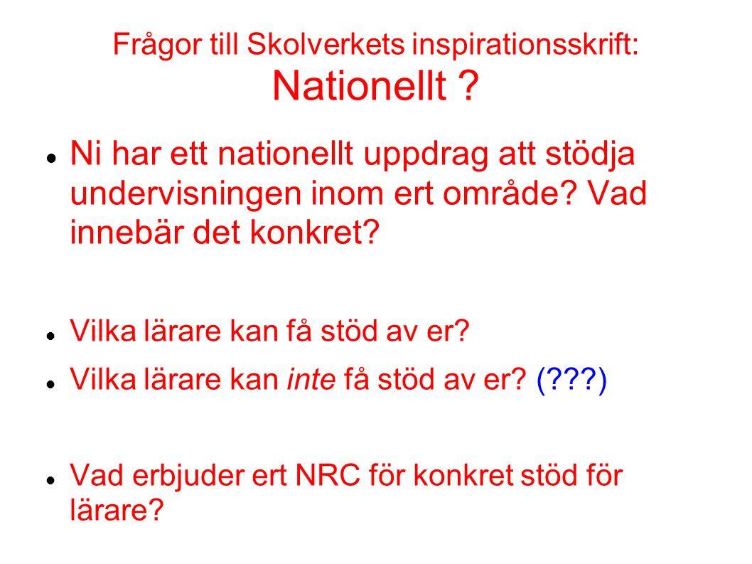 Frågor till Skolverkets inspirationsskrift: Nationellt .