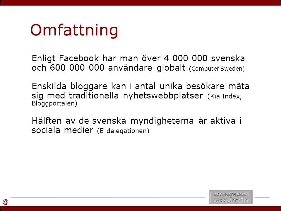 @ Omfattning Enligt Facebook har man över 4 000 000 svenska och 600 000 000 användare globalt (Computer Sweden) Enskilda bloggare kan i antal unika besökare mäta sig med traditionella nyhetswebbplatser (Kia Index, Bloggportalen) Hälften av de svenska myndigheterna är aktiva i sociala medier (E-delegationen)