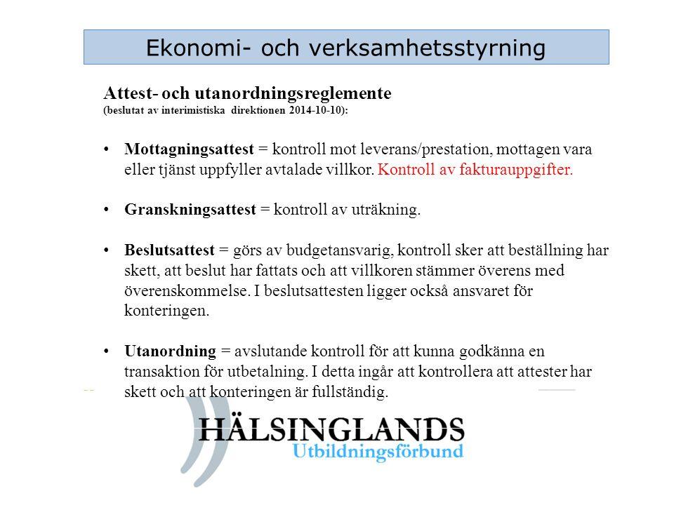 Ekonomi- och verksamhetsstyrning Attest- och utanordningsreglemente (beslutat av interimistiska direktionen 2014-10-10): Mottagningsattest = kontroll