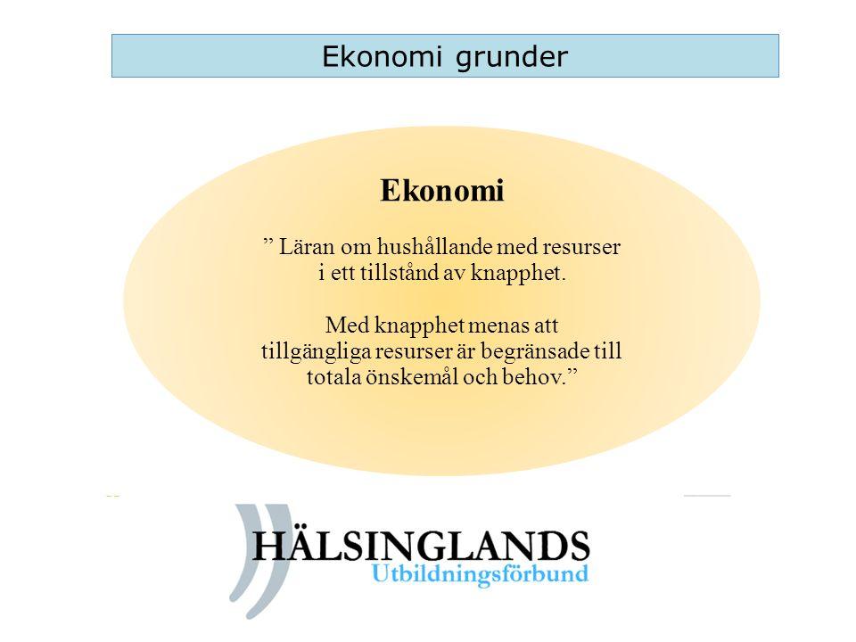 """Ekonomi """" Läran om hushållande med resurser i ett tillstånd av knapphet. Med knapphet menas att tillgängliga resurser är begränsade till totala önskem"""