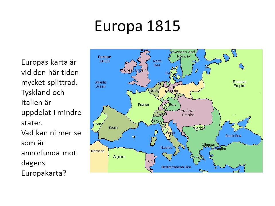 Europa 1815 Europas karta är vid den här tiden mycket splittrad.