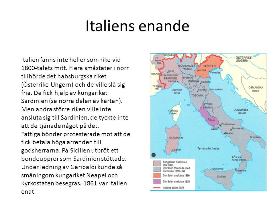 Italiens enande Italien fanns inte heller som rike vid 1800-talets mitt.