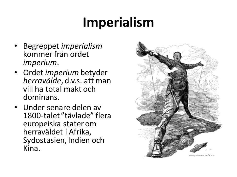 Imperialism Begreppet imperialism kommer från ordet imperium.