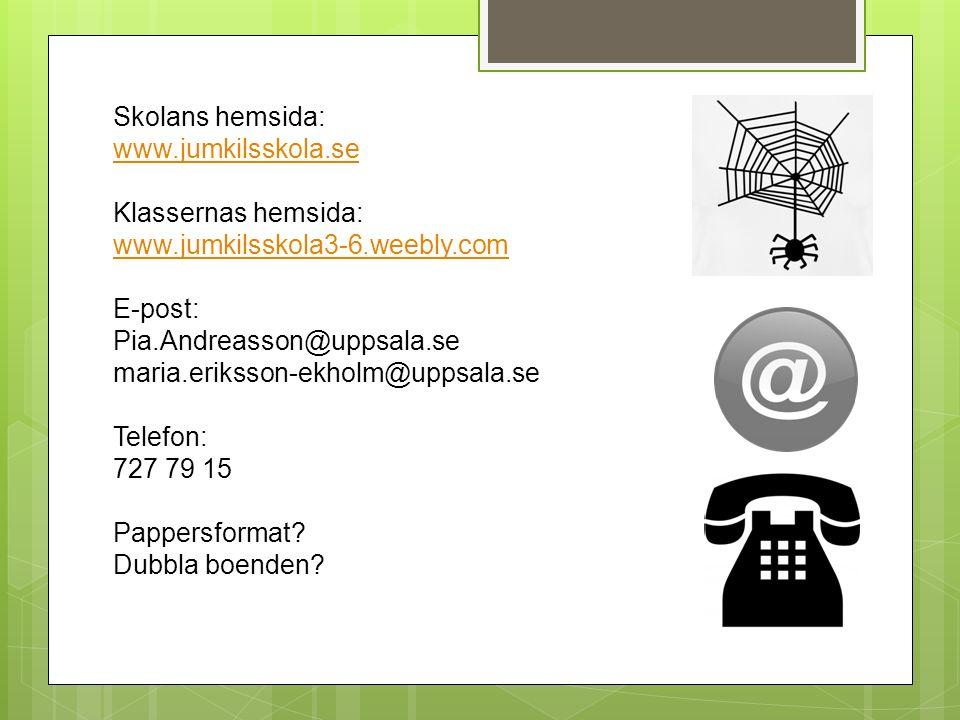 Skolans hemsida: www.jumkilsskola.se Klassernas hemsida: www.jumkilsskola3-6.weebly.com E-post: Pia.Andreasson@uppsala.se maria.eriksson-ekholm@uppsal