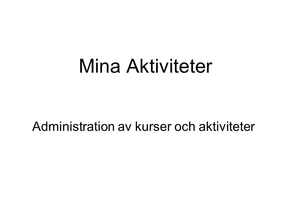 Mina Aktiviteter Administration av kurser och aktiviteter