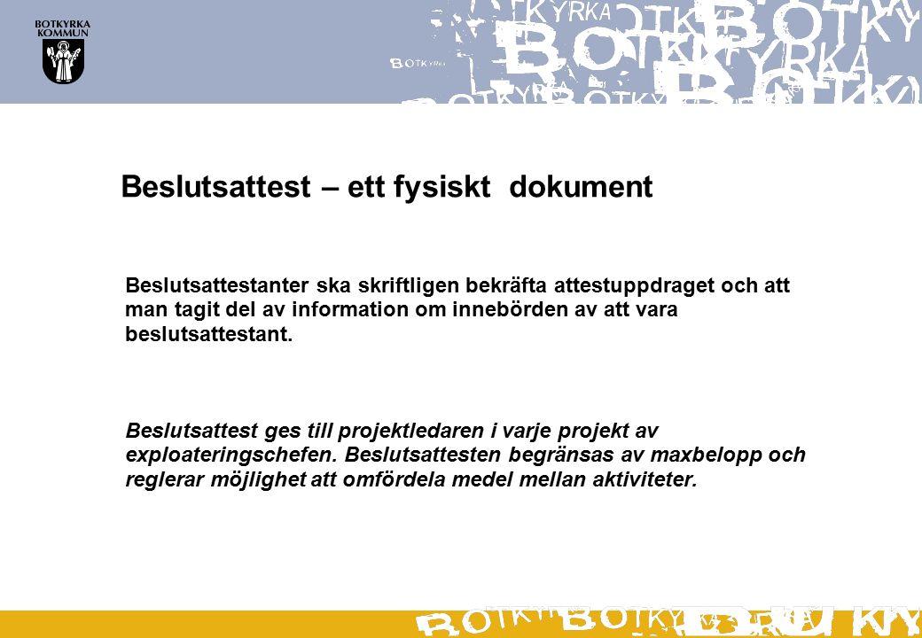 Beslutsattest – ett fysiskt dokument Beslutsattestanter ska skriftligen bekräfta attestuppdraget och att man tagit del av information om innebörden av