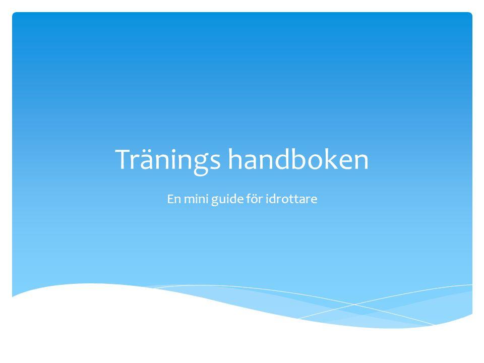 Tränings handboken En mini guide för idrottare