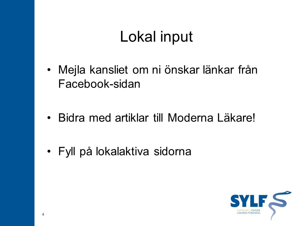 Lokal input Mejla kansliet om ni önskar länkar från Facebook-sidan Bidra med artiklar till Moderna Läkare.