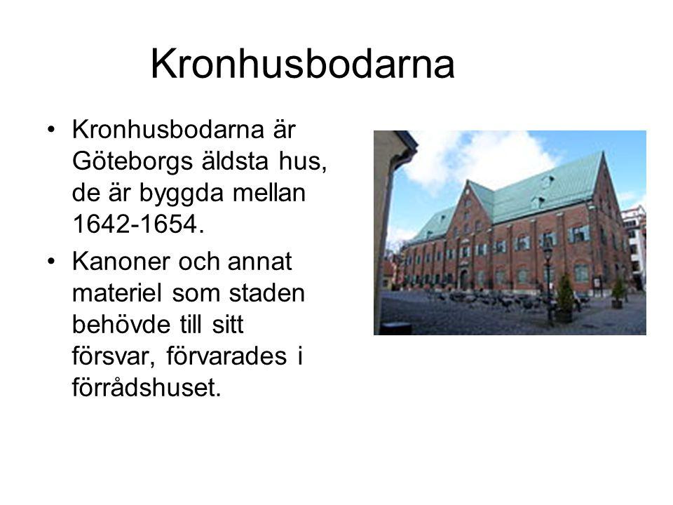 Kronhusbodarna Kronhusbodarna är Göteborgs äldsta hus, de är byggda mellan 1642-1654.