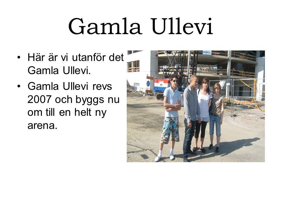 Gamla Ullevi Här är vi utanför det Gamla Ullevi.