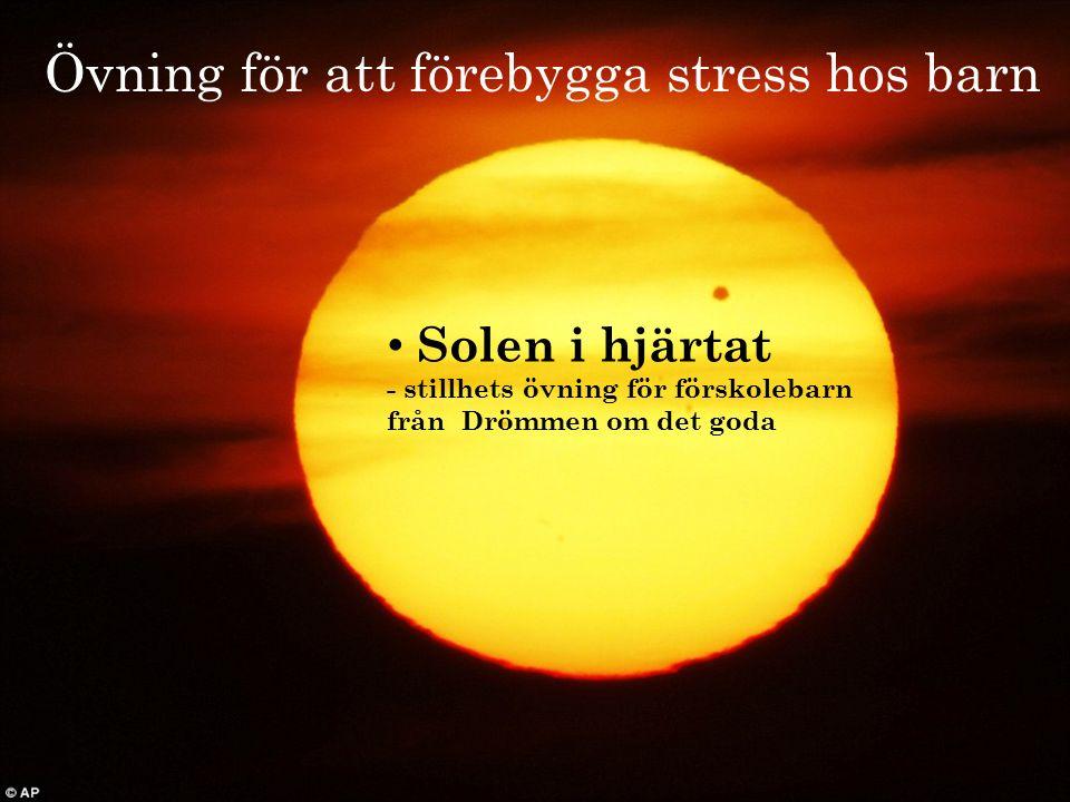Övning för att förebygga stress hos barn Solen i hjärtat - stillhets övning för förskolebarn från Drömmen om det goda