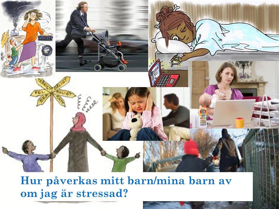 Hur påverkas mitt barn/mina barn av om jag är stressad?