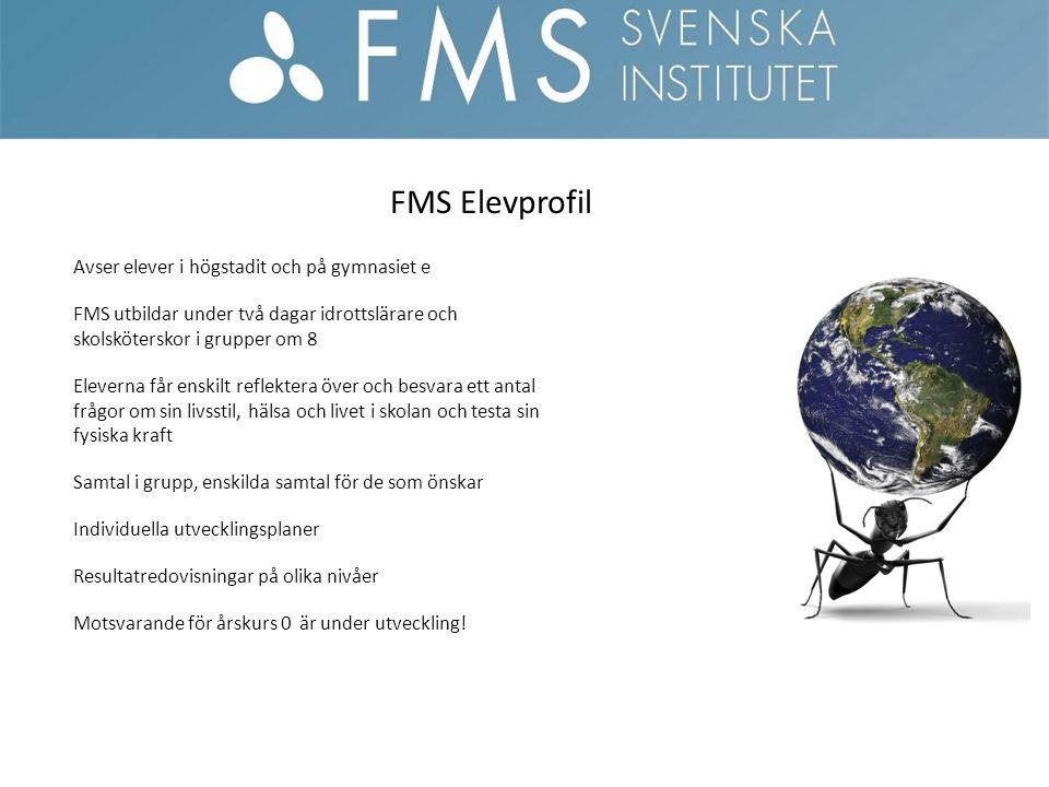 FMS Elevprofil Avser elever i högstadit och på gymnasiet e FMS utbildar under två dagar idrottslärare och skolsköterskor i grupper om 8 Eleverna får e