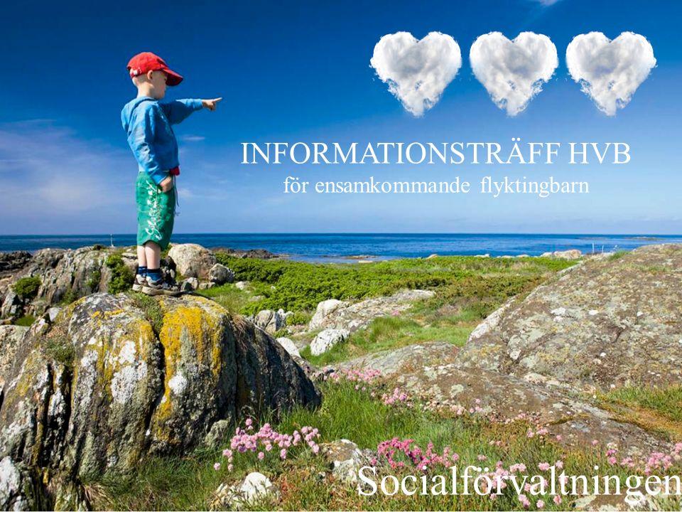 INFORMATIONSTRÄFF HVB för ensamkommande flyktingbarn Socialförvaltningen