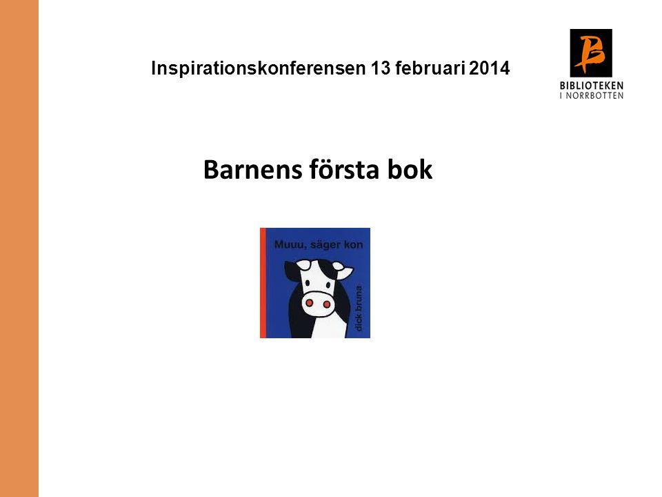 Inspirationskonferensen 13 februari 2014 Barnens första bok